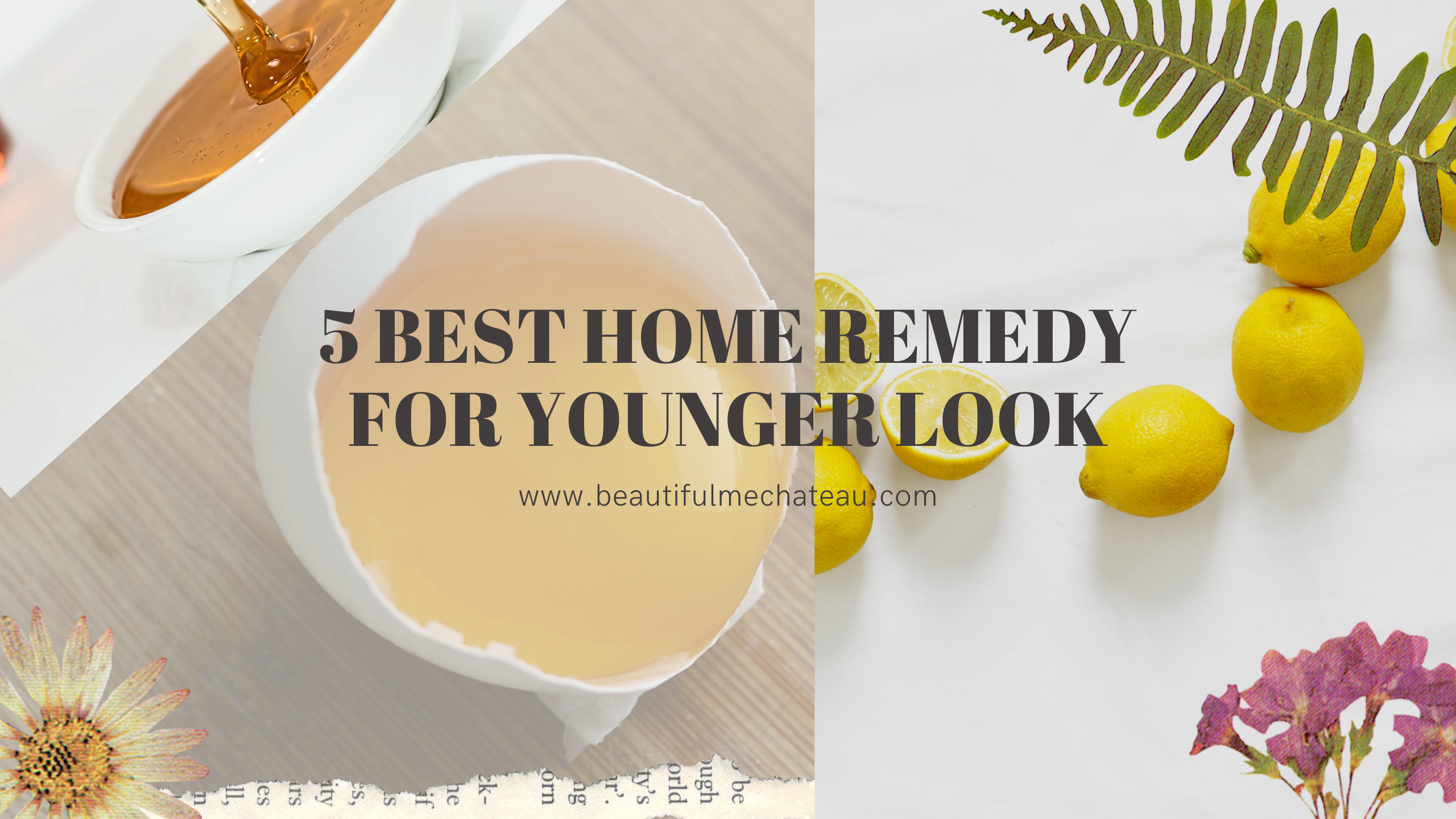 5 Best Home Remedy For Younger Look